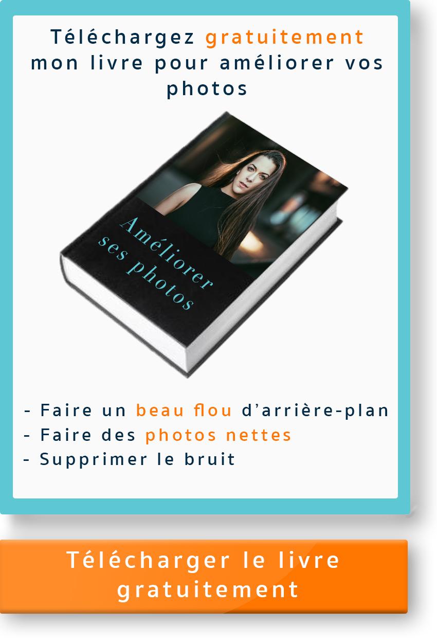 Téléchargez mon livre gratuitement pour améliorer vos photos